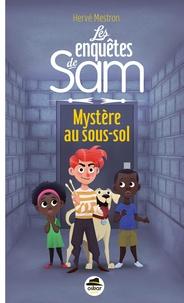 Hervé Mestron - Les enquêtes de Sam  : Mystère au sous-sol.
