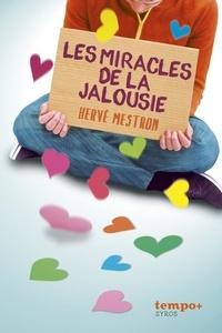 Hervé Mestron - Les miracles de la jalousie.