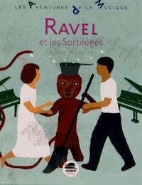 Hervé Mestron - Ravel et les sortilèges.