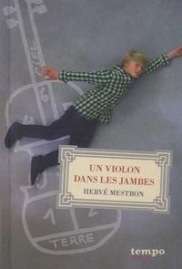 Hervé Mestron - Un violon dans les jambes.