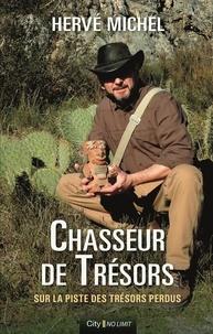 Hervé Michel - Chasseur de trésors.
