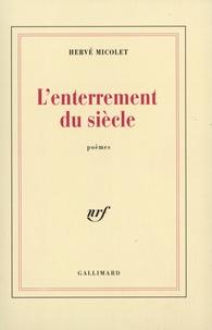 Hervé Micolet - L'enterrement du siècle - Poèmes.