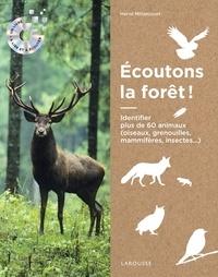 Hervé Millancourt - Ecoutons la forêt ! - Identifier plus de 60 animaux (oiseaux, grenouilles, mammifères, insectes...). 1 CD audio