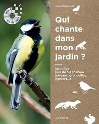 Hervé Millancourt - Qui chante dans mon jardin ? - Identifiez plus de 50 animaux (oiseaux, grenouilles, insectes...). 1 CD audio