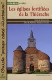 Hervé Milon et Yves-Marie Lucot - Les églises fortifiées de la Thiérache.