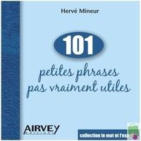 Hervé Mineur - 101 petites phrases pas vraiment utiles.