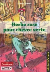 Hervé Mineur - Herbe rose pour chèvre verte.