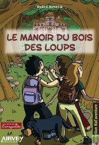 Hervé Mineur - Le manoir du bois des loups.