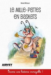Hervé Mineur - Le mille-pattes en baskets.