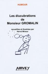 Hervé Mineur - Les élucubrations de Monsieur Gromalin.
