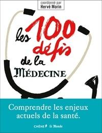 Hervé Morin - Les 100 défis de la médecine.