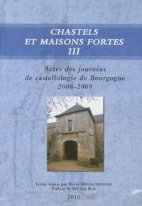 Hervé Mouillebouche - Chastels et maisons fortes en Bourgogne - Volume 3, Actes des journées de castellologie de Bourgogne (2008-2009).