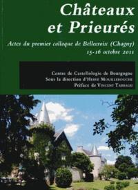 Hervé Mouillebouche - Châteaux et Prieurés - Actes du premier colloque de Bellecroix (Chagny) 15-16 octobre 2011.