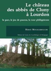 Hervé Mouillebouche - Le château des abbés de Cluny à Lourdon - Le parc, le jeu de paume, la tour philippienne.