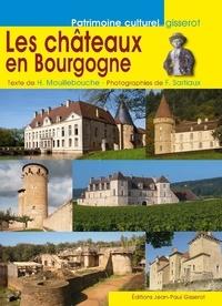 Hervé Mouillebouche et Frédéric Sartiaux - Les châteaux en Bourgogne.