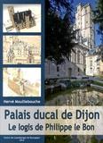Hervé Mouillebouche - Palais ducal de Dijon - Le logis de Philippe le Bon.