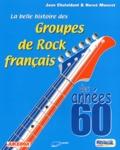 Hervé Mouvet et Jean Chalvidant - La belle histoire des Groupes de Rock français des années 60.