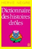 Hervé Nègre - Dictionnaire des histoires drôles.