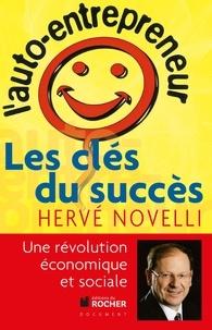 Hervé Novelli - L'auto-entrepreneur - Les clés du succès.