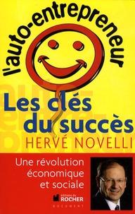Hervé Novelli et Arnaud Folch - L'auto-entrepreneur - Les clés pour réussir.