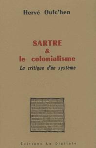Hervé Oulc'hen - Sartre et le colonialisme - La critique d'un système.