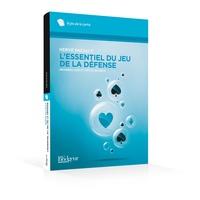 Lessentiel du jeu de la defense - Grandes lois et petits secrets.pdf