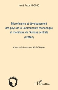 Hervé Pascal Ndongo - Microfinance et développement des pays de la Communauté économique et monétaire de l'Afrique centrale (CEMAC).