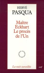Hervé Pasqua - Maître Eckhart - Le procès de l'un.