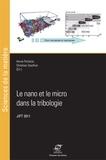 Hervé Pelletier et Christian Gauthier - Le nano et le micro dans la tribologie - Actes des journées internationales francophones de tribologie (JIFT 2011).