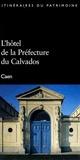 Hervé Pelvillain - L'hôtel de la Préfecture du Calvados - Caen.