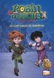 Hervé Perouze et Olivier Pérouze - Robin des Bois - Malice à Sherwood Tome 4 : Le loup-garou de Sherwood.