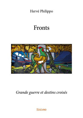 Fronts. Grande guerre et destins croisés