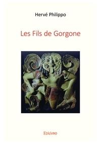 Hervé Philippo - Les fils de gorgone.