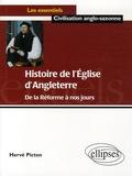Hervé Picton - Histoire de l'Eglise d'Angleterre - De la Réforme à nos jours.