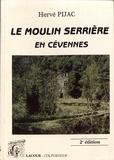 Hervé Pijac - Le moulin Serrière.