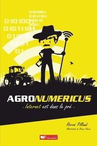 Hervé Pillaud - Agronumericus, Internet est dans le pré.