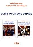 Hervé Pinoteau et Patrick Van Kerrebrouck - Clés pour une somme - Comportant l'index et la bibliographie de La symbolique royale française et du Chaos français et ses signes ainsi que des additions et corrections.