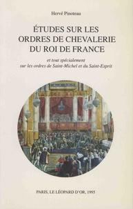 Hervé Pinoteau - Etudes sur les ordres de chevalerie du roi de France et tout spécialement sur les ordres de Saint-Michel et du Saint-Esprit.