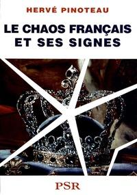 Hervé Pinoteau - Le chaos français et ses signes - Etude sur la symbolique de l'Etat français depuis la Révolution de 1789.