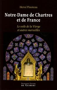 Hervé Pinoteau - Notre-Dame de Chartres et de France - Le voile de la Vierge et autres merveilles.
