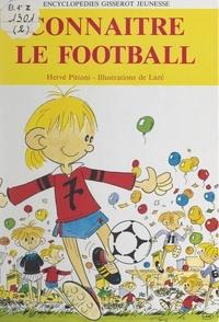 Hervé Pittoni et  Laze - Connaître le football.