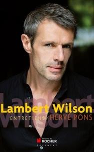 Hervé Pons et Lambert Wilson - Entretiens.