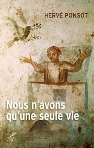 Ebook rapidshare deutsch télécharger Nous n'avons qu'une seule vie PDF DJVU MOBI 9782204134538 par Hervé Ponsot in French