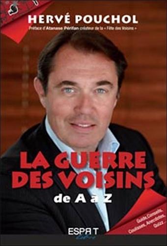 Hervé Pouchol - La guerre des voisins - Dr A à Z....
