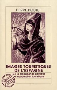 Hervé Poutet - Images touristiques de l'Espagne - De la propagande politique à la promotion touristique.