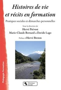 Hervé Prévost et Marie-Claude Bernard - Histoires de vie et récits en formation - Pratiques sociales et démarches personnelles.