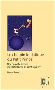 Hervé Priëls - Le chemin initiatique du Petit Prince.
