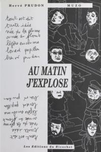 Hervé Prudon et  Muzo - Au matin j'explose.
