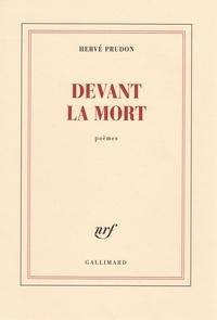 Hervé Prudon - Devant la mort.