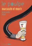 Hervé Prudon et Alex Baladi - Le Poulpe Tome 11 : Ouarzazate et mourir.
